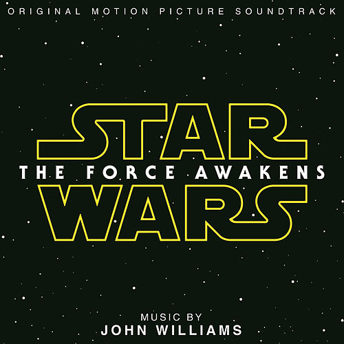 Star Wars: The Force Awakens by John Williams
