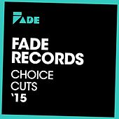 Fade Records Choice Cuts '15 by Various Artists