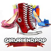 Girlfriend Pop by Various Artists