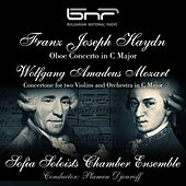 Franz Joseph Haydn: Oboe Concerto in C Major - Wolfgang Amadeus Mozart: Concertone for Two Violins and Orchestra in C Major by The Sofia Soloists Chamber Ensemble & Plamen Djouroff
