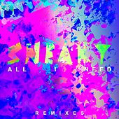 All I Need (Remixes) by Sneaky Sound System