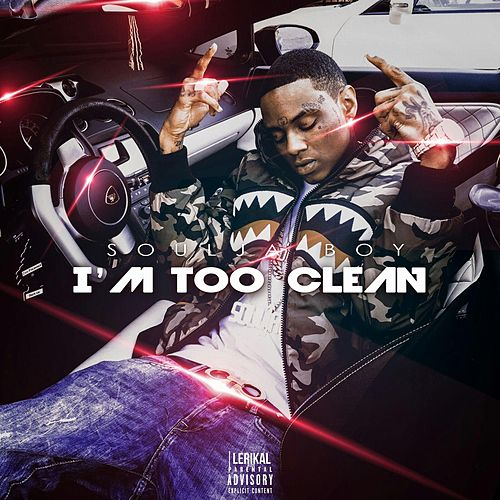 I'm Too Clean by Soulja Boy
