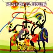 Pregoneros del Recuerdo - 50 años la tridicion continua by Various Artists