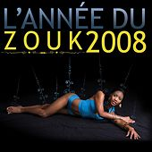 L'année du zouk 2008 by Various Artists