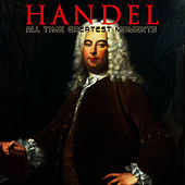 Handel: All Time Greatest Moments by George Frideric Handel