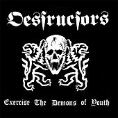 Exercise The Demons Of Youth by Destructors
