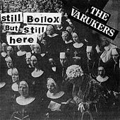 Still Bollox But Still Here by Varukers