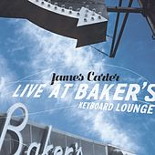 Live At Baker's Keyboard Lounge by James Carter
