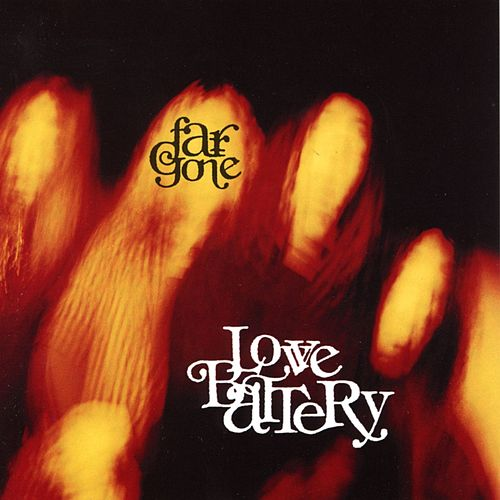 Far Gone by Love Battery