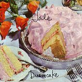 Dreamcake by Jale
