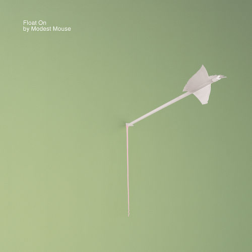 Float On by Modest Mouse