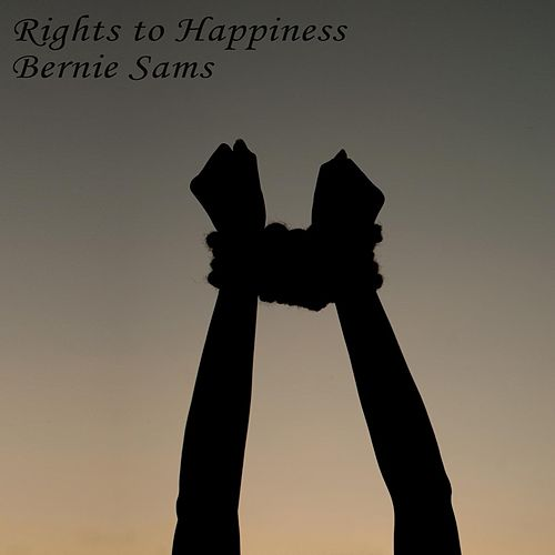 Rights to Happiness by Bernie Sams