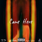 Came Here (feat. Jame) by JS