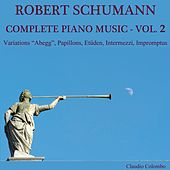 Robert Schumann: Complete Piano Music Vol. 2 by Claudio Colombo
