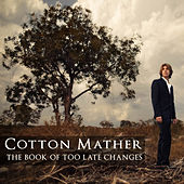 The Book of Too Late Changes by Cotton Mather