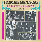 Historia del Tango, La Decada Gloriosa, Vol. 2 by Various Artists