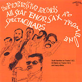 The Progressive Records All Star Tenor Sax and Trombone Spectaculars by Various Artists