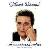 Remastered hits (All tracks remastered 2015) by Gilbert Becaud