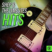 Shep & the Limelites Hits, Vol. 2 by Shep and the Limelites