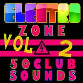 Electro Zone (50 Club Sounds)  Vol 2 by Various Artists
