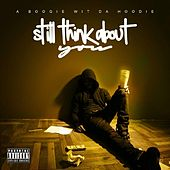Still Think About You by A Boogie Wit da Hoodie