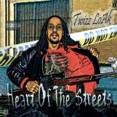 Heart of the Streets by Twizz Loak