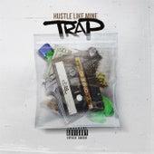 Hustle Like Mine by Trap
