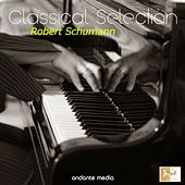 Classical Selection - Schumann: Kinderszenen by Various Artists