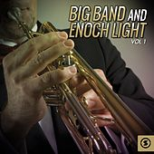 Big Band and Enoch Light, Vol. 1 by Various Artists