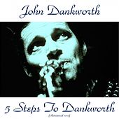 5 Steps to Dankworth (Remastered 2015) by John Dankworth