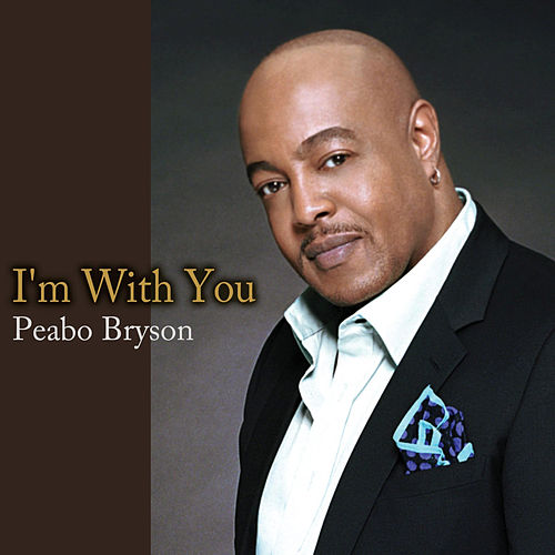 I'm with You by Peabo Bryson