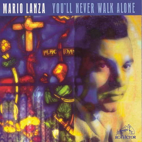 You'll Never Walk Alone by Mario Lanza