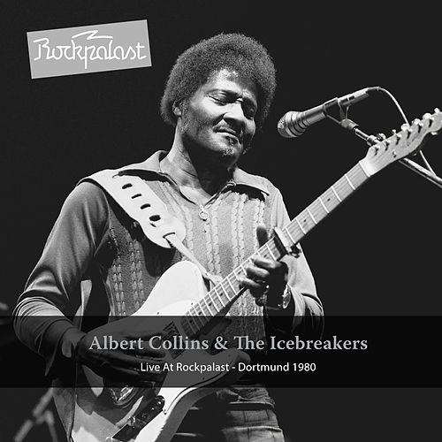 Live At Rockpalast (Live at Dortmund Westfalenhalle 2, 26.11.1980) by Albert Collins