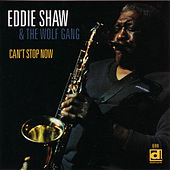 Can't Stop Now by Eddie Shaw