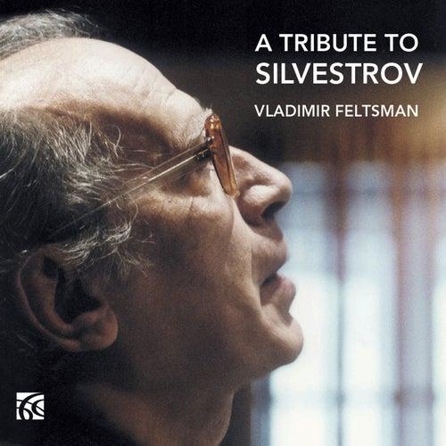 A Tribute to Silvestrov by Vladimir Feltsman