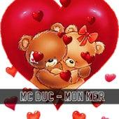 Mon ker by Mc Duc