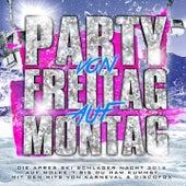 Party von Freitag auf Montag - Die Apres Ski Schlager Nacht 2016 auf Wolke 7 bis du Ham kummst (Mit den Hits von Karneval & Discofox) by Various Artists