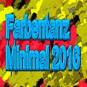 Farbentanz Minimal 2016 by Various Artists