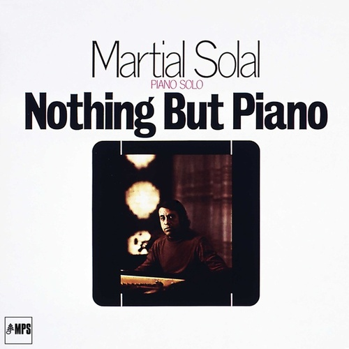 Nothing but Piano by Martial Solal