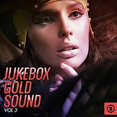 Jukebox Gold Sound, Vol. 3 by Various Artists