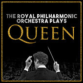 The Royal Philharmonic Orchestra Plays… Queen by Royal Philharmonic Orchestra