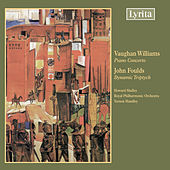 Williams: Piano Concerto in C Major - Foulds: Dynamic Tryptych by Howard Shelley