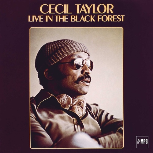 Cecil Taylor Live in the Black Forest by Cecil Taylor