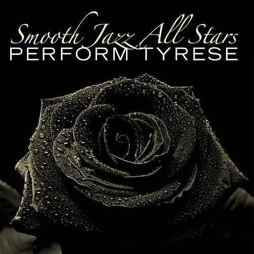 Smooth Jazz All Stars Perform Tyrese by Smooth Jazz Allstars