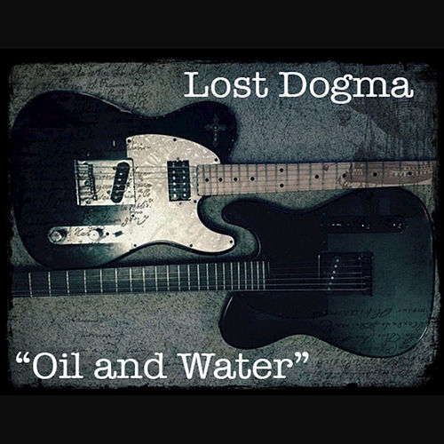 Oil & Water - Single by Lost Dogma