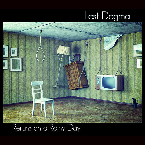 Reruns on a Rainy Day by Lost Dogma