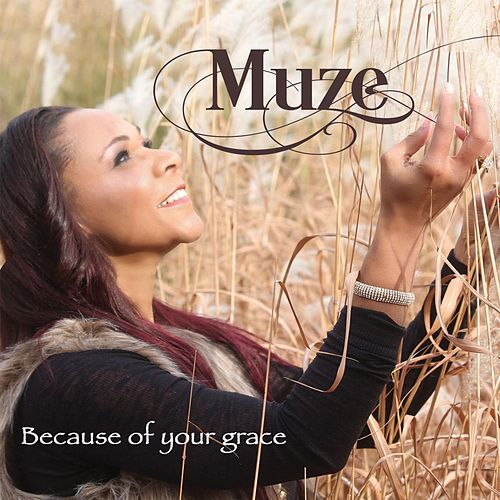 Because of Your Grace by Muze