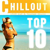 Chillout Top 10: Chill Out & Lounge Music by Chill Out