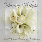 The Ultimate Wedding Collection by Danny Wright