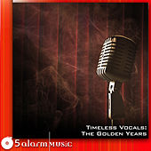 Timeless Vocals: The Golden Years by Various Artists